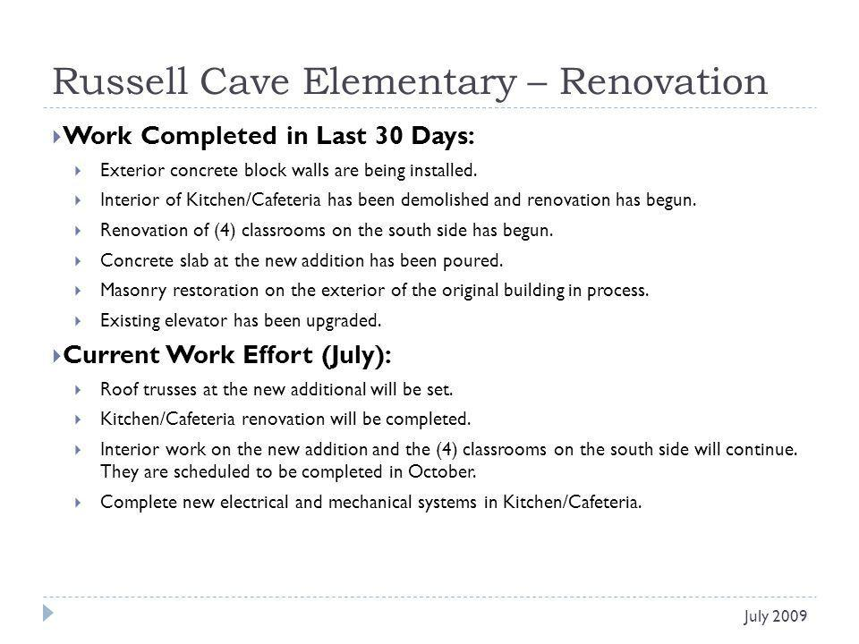 Russell Cave Elementary – Renovation Work Completed in Last 30 Days: Exterior concrete block walls are being installed. Interior of Kitchen/Cafeteria