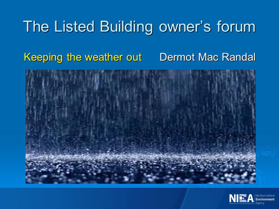 The Listed Building owners forum Keeping the weather out Dermot Mac Randal