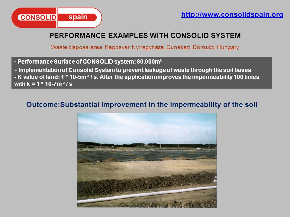 http://www.consolidspain.org PERFORMANCE EXAMPLES WITH CONSOLID SYSTEM Waste disposal area.
