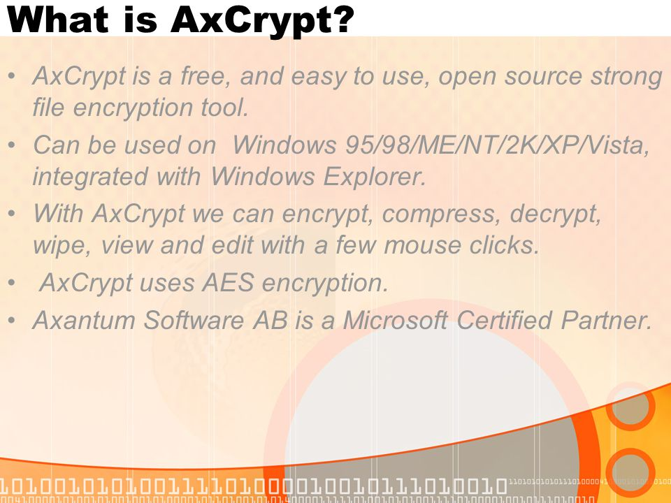 What is AxCrypt.AxCrypt is a free, and easy to use, open source strong file encryption tool.