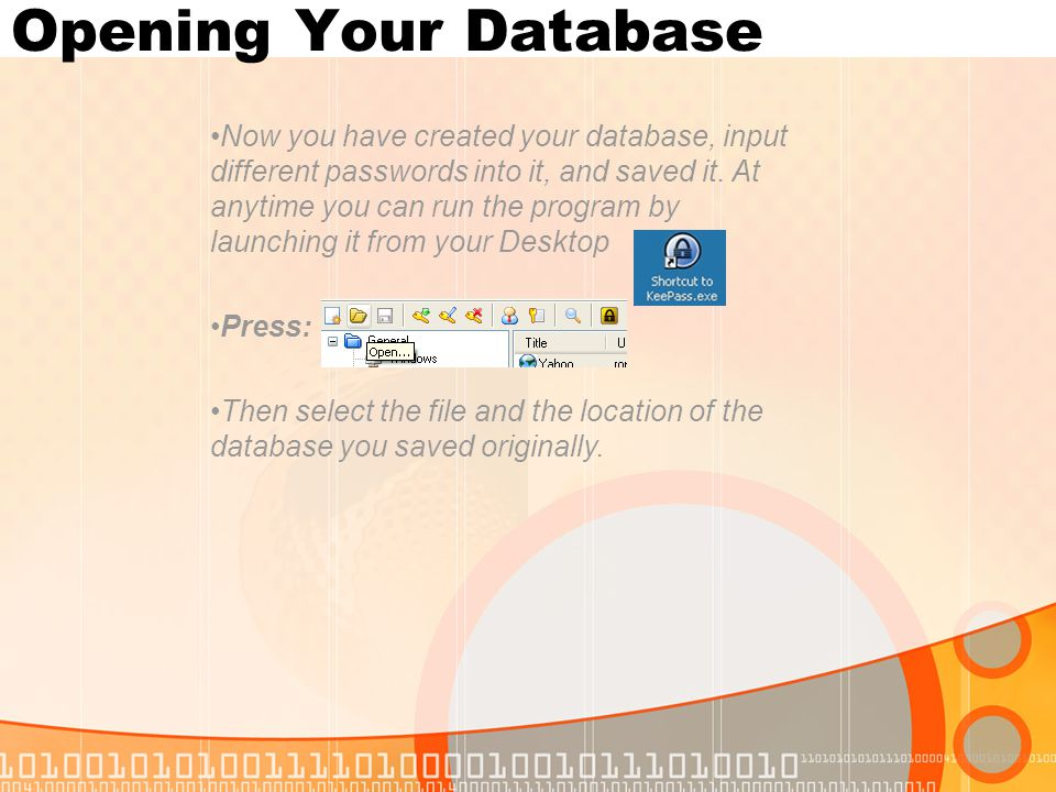 Opening Your Database Now you have created your database, input different passwords into it, and saved it.