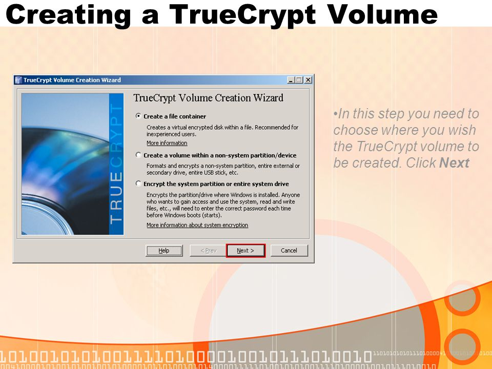 In this step you need to choose where you wish the TrueCrypt volume to be created.