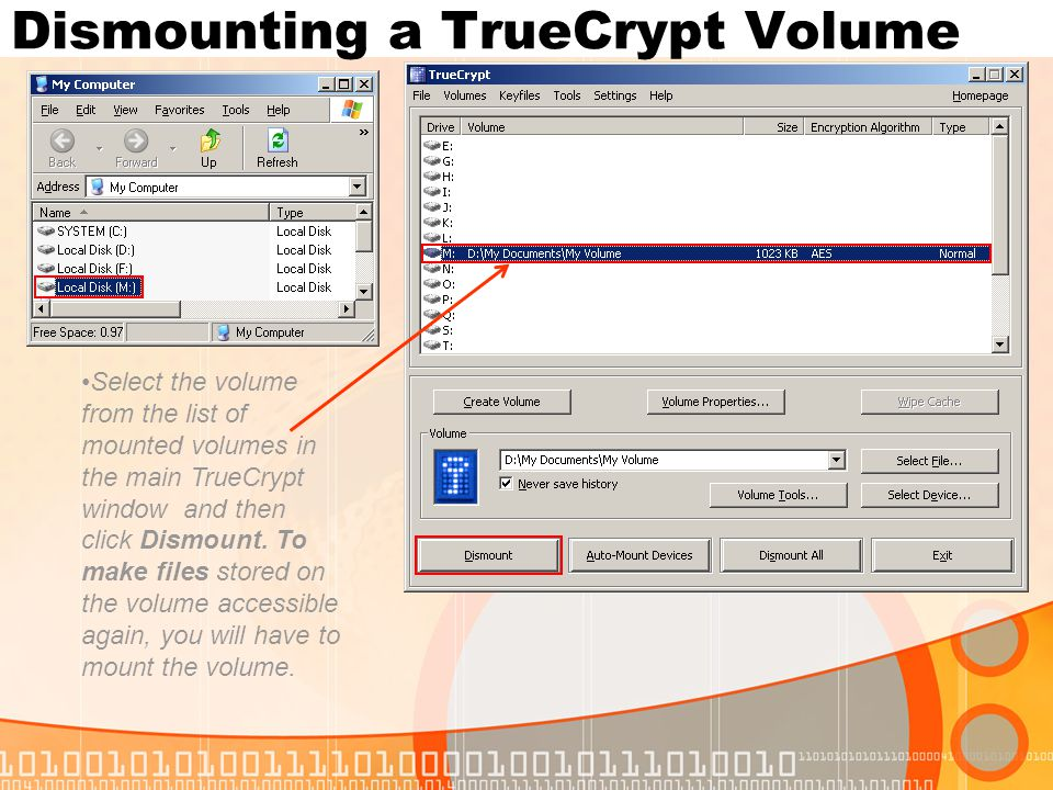 Select the volume from the list of mounted volumes in the main TrueCrypt window and then click Dismount.
