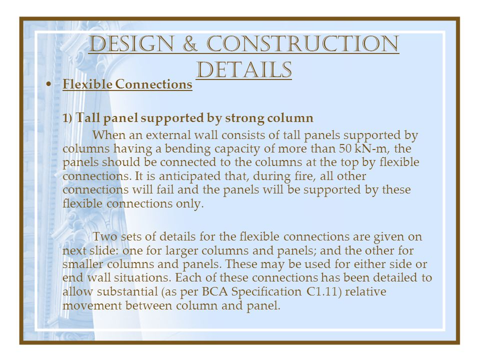 DESIGN & construction DETAILS Flexible Connections 1) Tall panel supported by strong column When an external wall consists of tall panels supported by