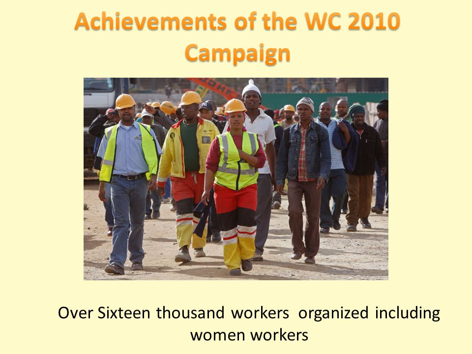 Over Sixteen thousand workers organized including women workers