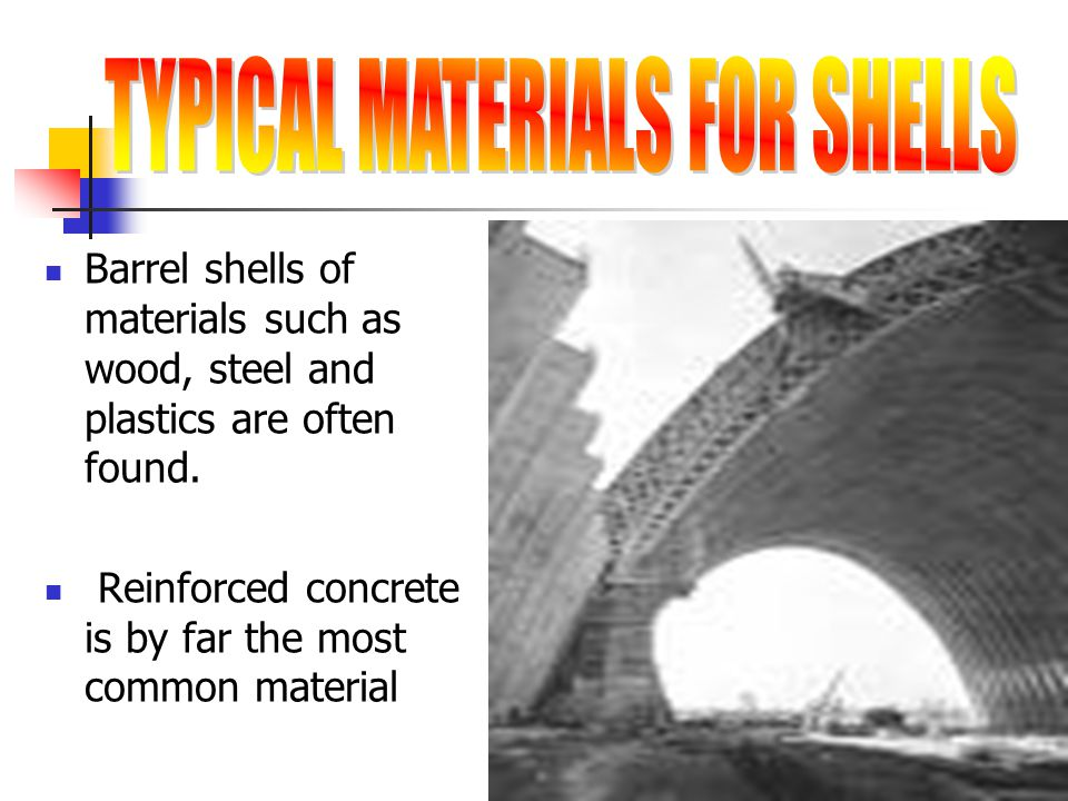 Barrel shells of materials such as wood, steel and plastics are often found. Reinforced concrete is by far the most common material