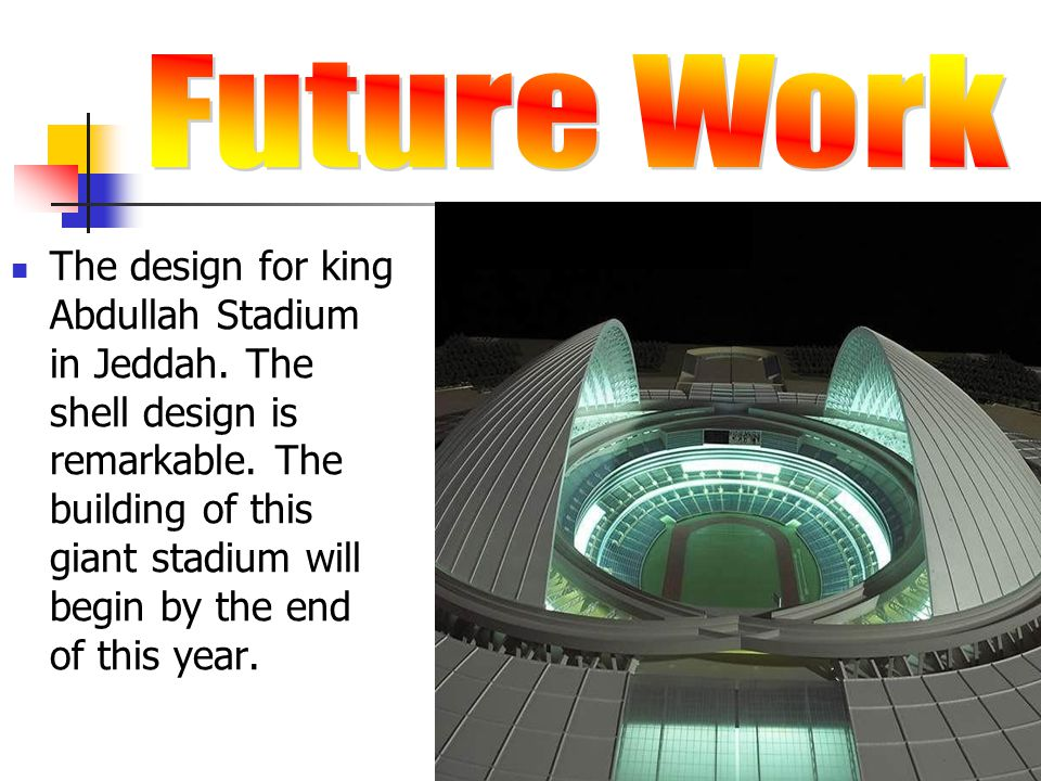 The design for king Abdullah Stadium in Jeddah. The shell design is remarkable. The building of this giant stadium will begin by the end of this year.