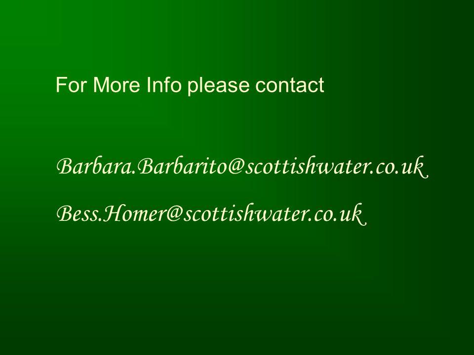 For More Info please contact Barbara.Barbarito@scottishwater.co.uk Bess.Homer@scottishwater.co.uk