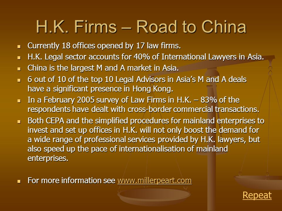 H.K. Firms – Road to China Currently 18 offices opened by 17 law firms.