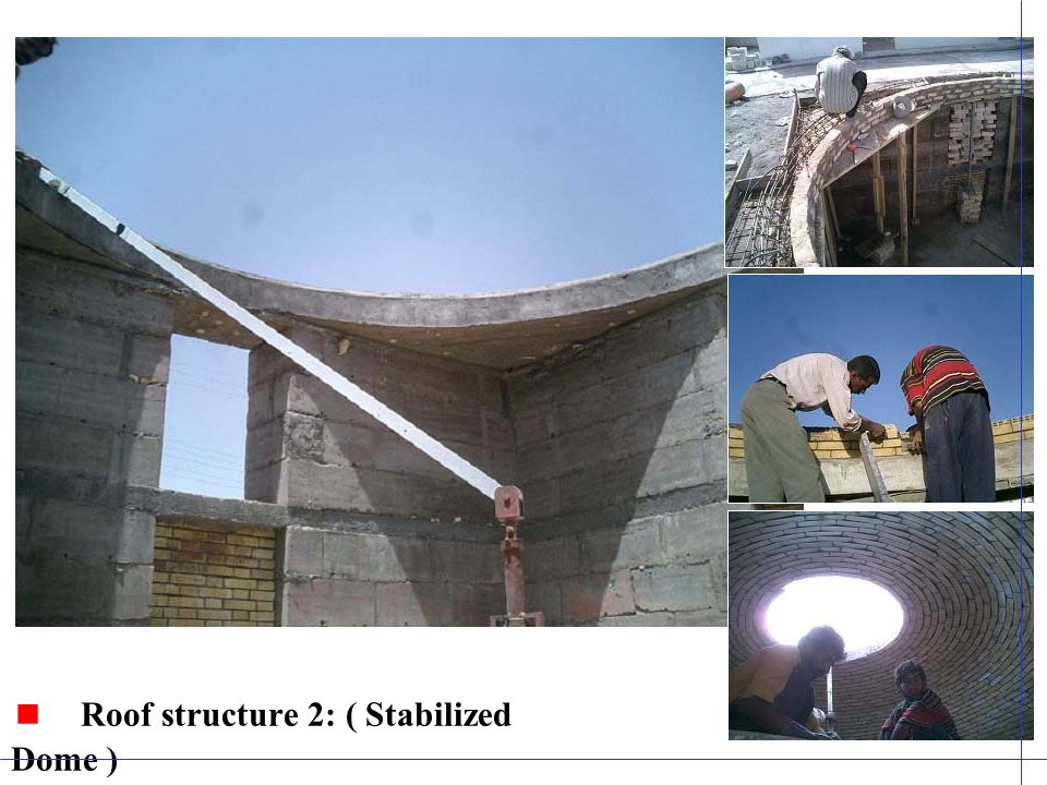 Roof structure 2: ( Stabilized Dome )