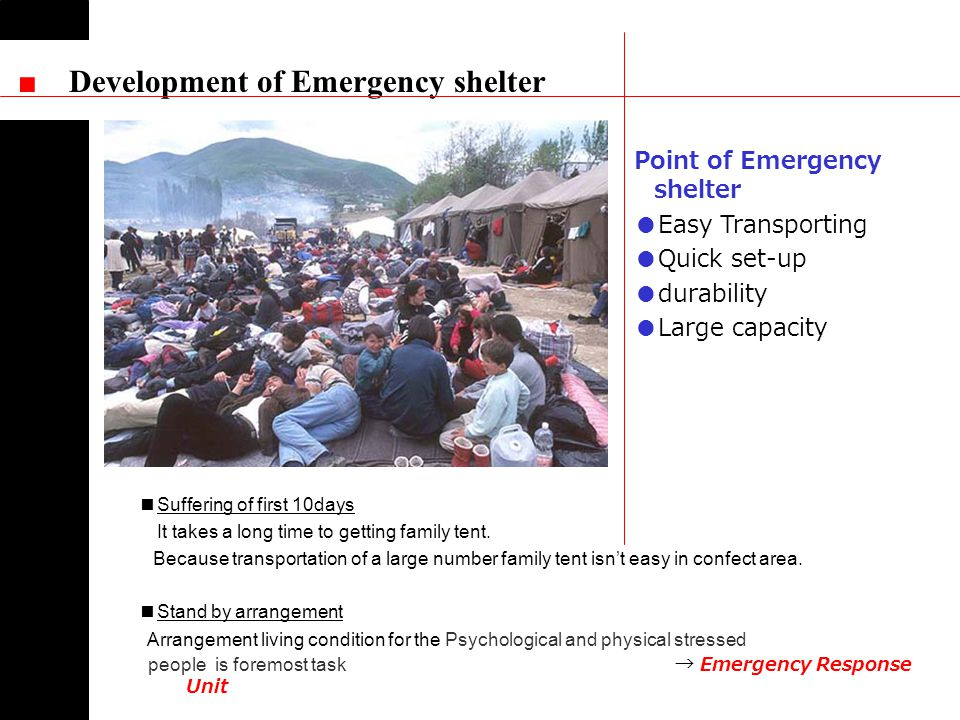Development of Emergency shelter Suffering of first 10days It takes a long time to getting family tent.