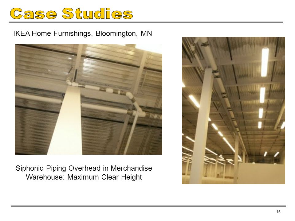 16 IKEA Home Furnishings, Bloomington, MN Siphonic Piping Overhead in Merchandise Warehouse: Maximum Clear Height