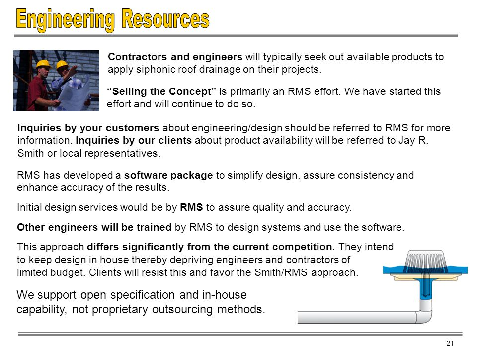 Selling the Concept is primarily an RMS effort. We have started this effort and will continue to do so. RMS has developed a software package to simpli