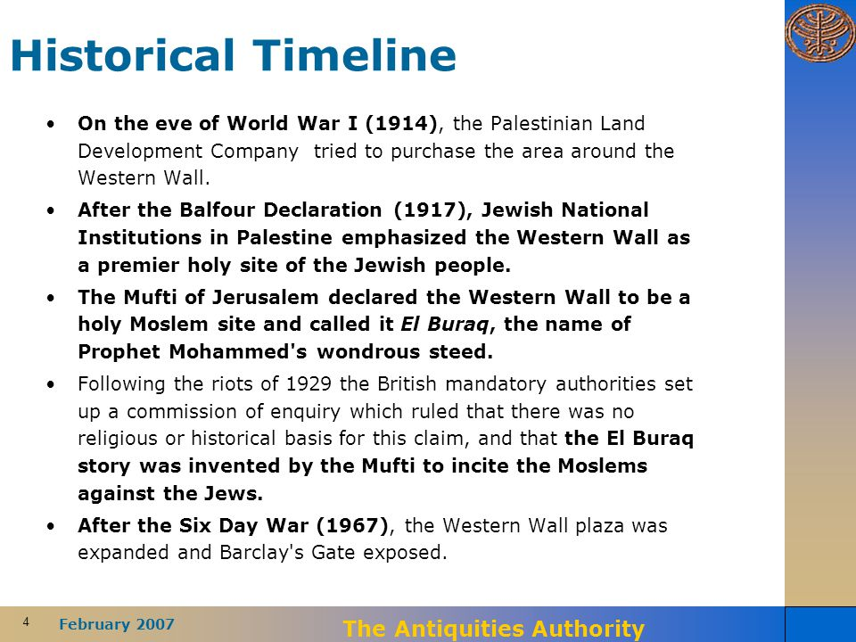 4 February 2007 The Antiquities Authority Historical Timeline On the eve of World War I (1914), the Palestinian Land Development Company tried to purc