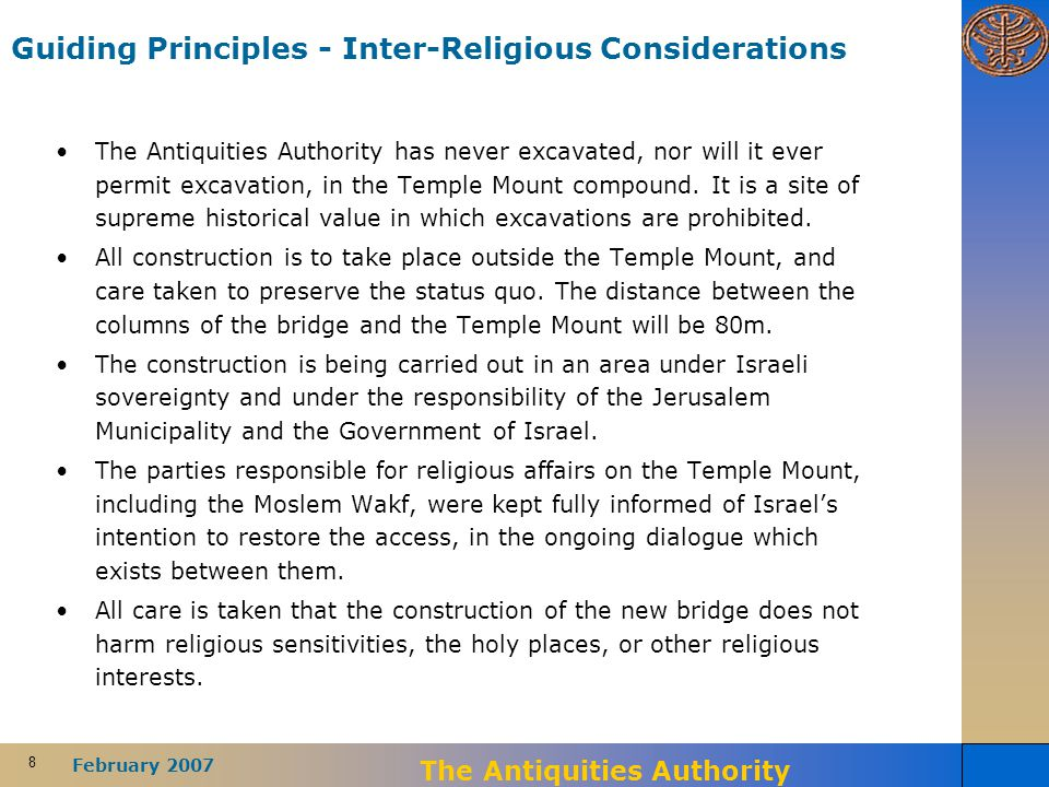 8 February 2007 The Antiquities Authority Guiding Principles - Inter-Religious Considerations The Antiquities Authority has never excavated, nor will