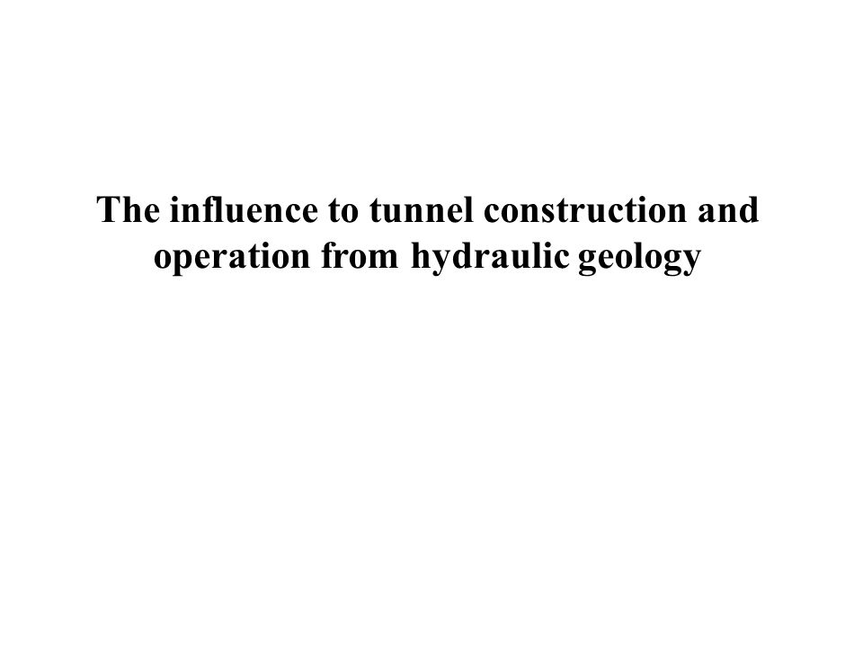 The influence to tunnel construction and operation from hydraulic geology