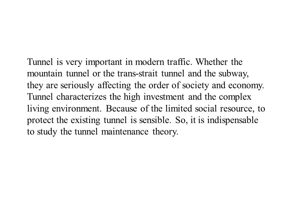 Tunnel is very important in modern traffic.