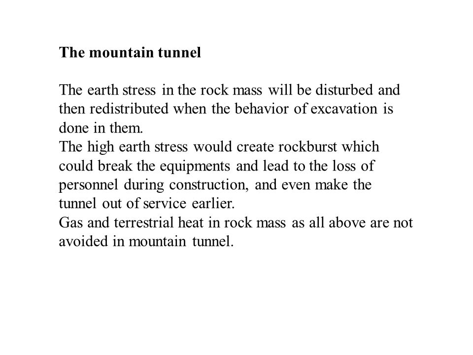 The mountain tunnel The earth stress in the rock mass will be disturbed and then redistributed when the behavior of excavation is done in them. The hi
