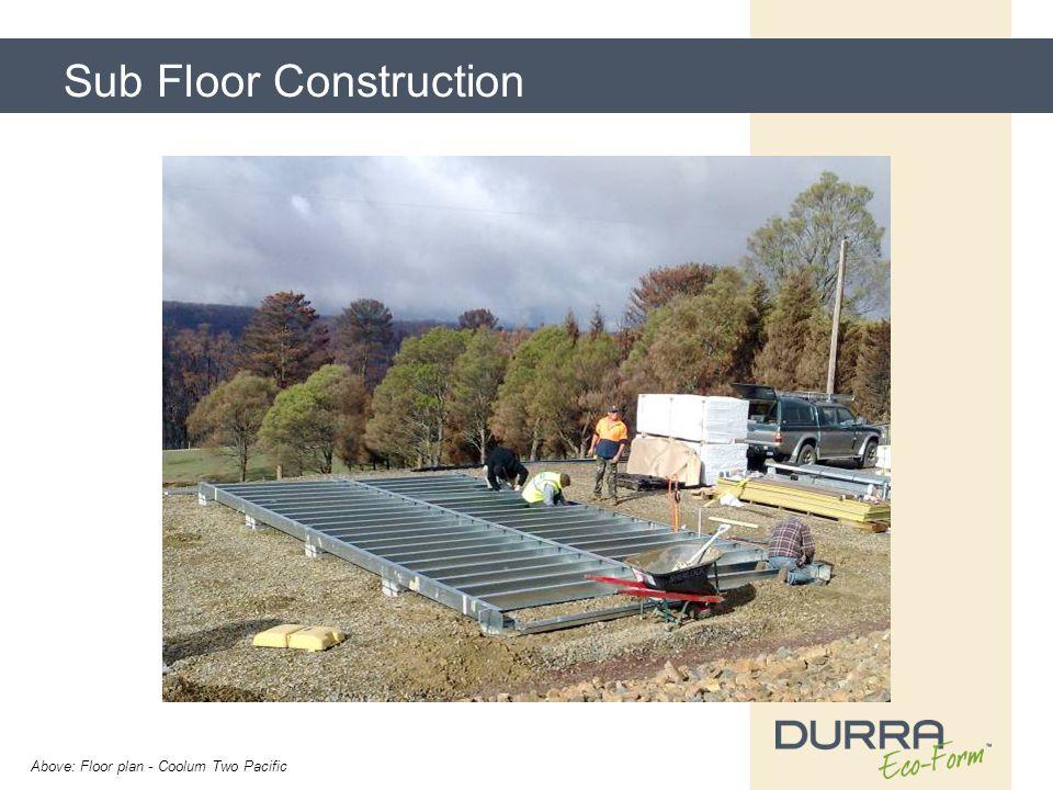 Sub Floor Construction Above: Floor plan - Coolum Two Pacific