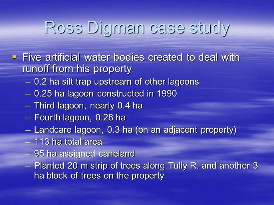 Ross Digman case study Five artificial water bodies created to deal with runoff from his property Five artificial water bodies created to deal with ru