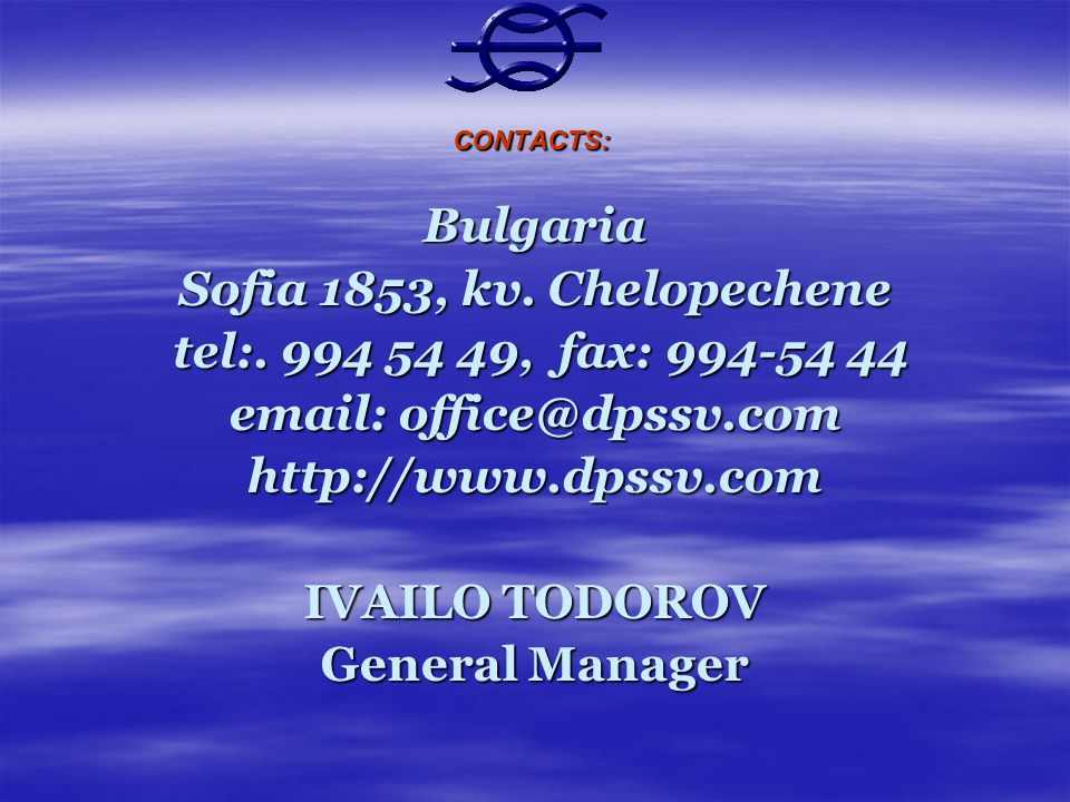 CONTACTS: Bulgaria Sofia 1853, kv.Chelopechene tel:.