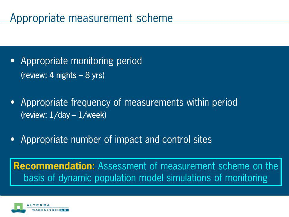 Appropriate measurement scheme Appropriate monitoring period (review: 4 nights – 8 yrs) Appropriate frequency of measurements within period (review: 1