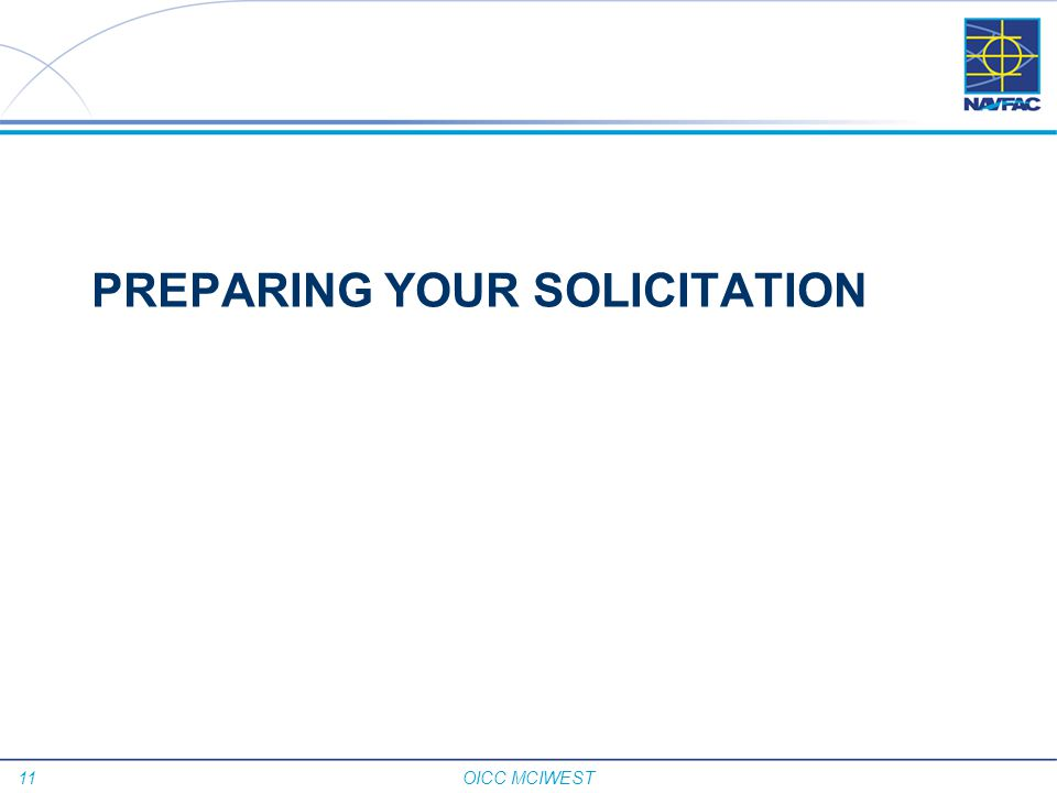 11 OICC MCIWEST PREPARING YOUR SOLICITATION