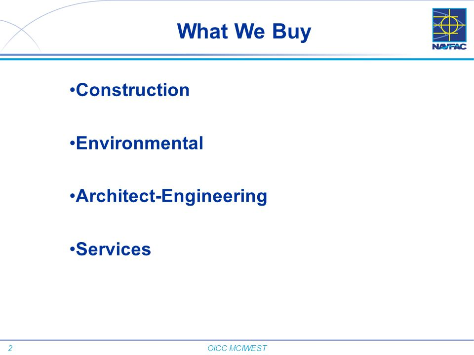 2 OICC MCIWEST What We Buy Construction Environmental Architect-Engineering Services