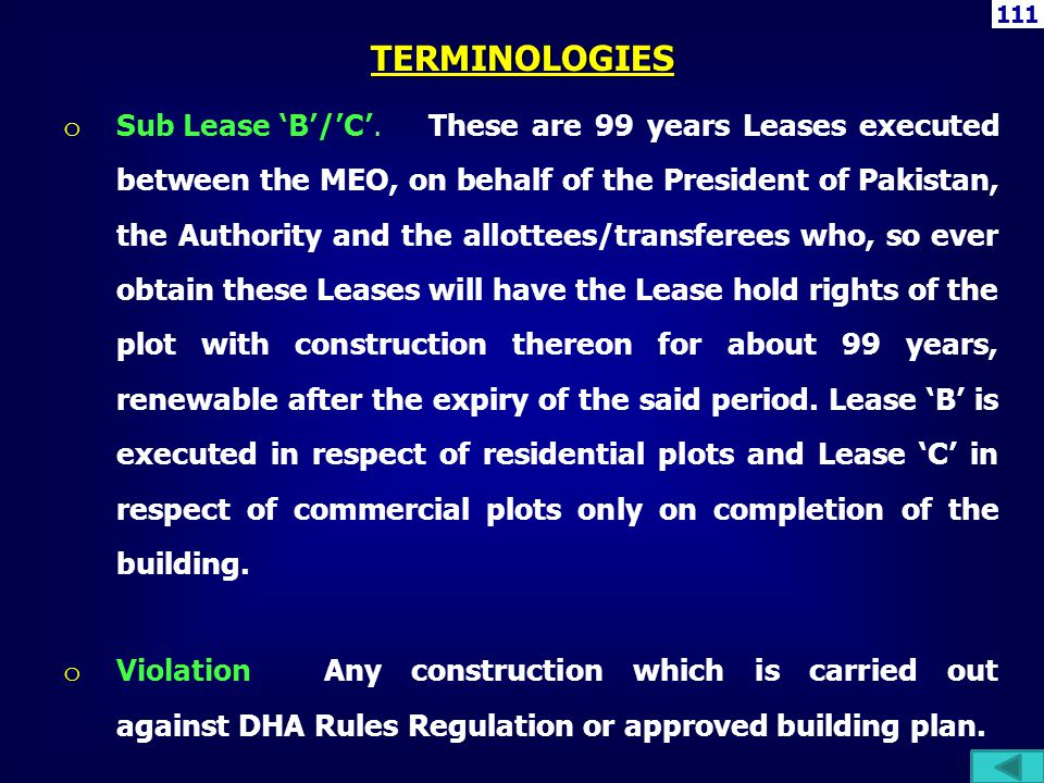 o Sub Lease B/C.These are 99 years Leases executed between the MEO, on behalf of the President of Pakistan, the Authority and the allottees/transferee
