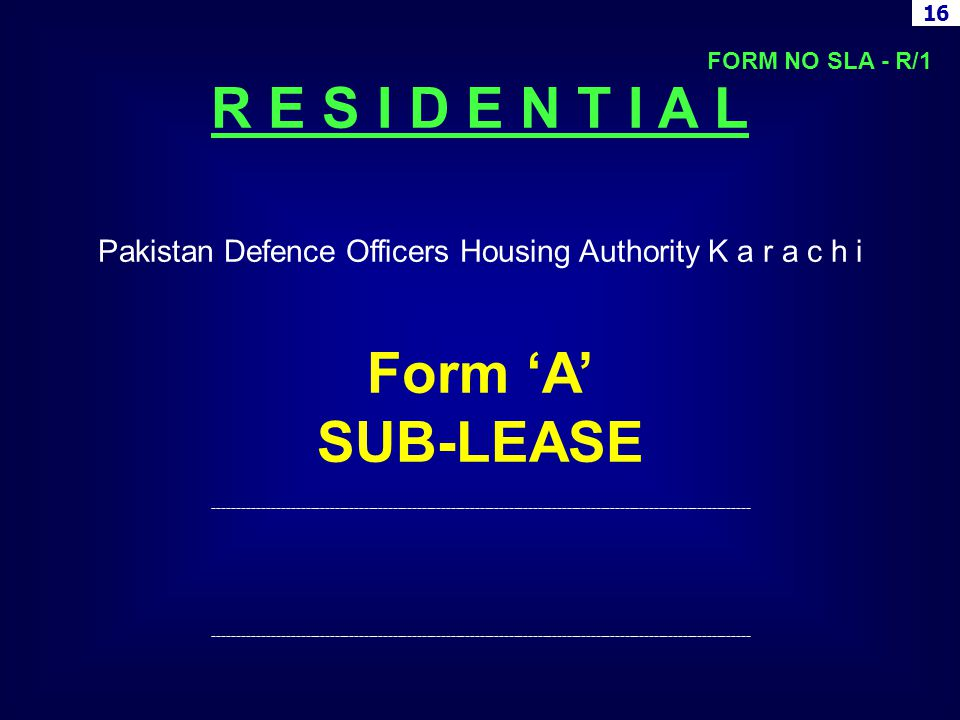 R E S I D E N T I A L Pakistan Defence Officers Housing Authority K a r a c h i Form A SUB-LEASE -----------------------------------------------------