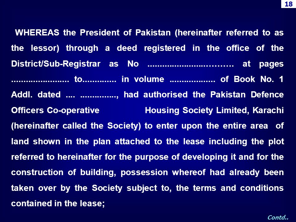18 WHEREAS the President of Pakistan (hereinafter referred to as the lessor) through a deed registered in the office of the District/Sub-Registrar as