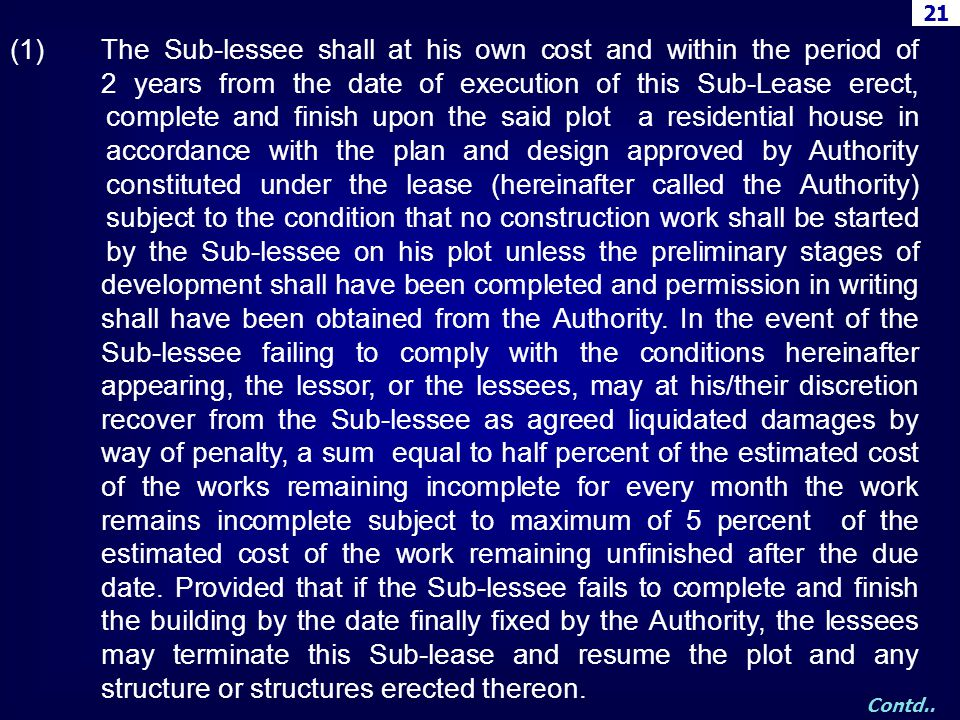(1)The Sub-lessee shall at his own cost and within the period of 2 years from the date of execution of this Sub-Lease erect, complete and finish upon