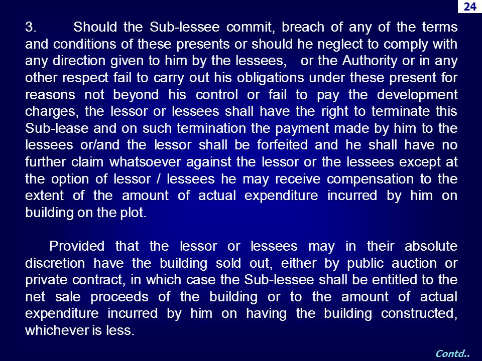 3. Should the Sub-lessee commit, breach of any of the terms and conditions of these presents or should he neglect to comply with any direction given t