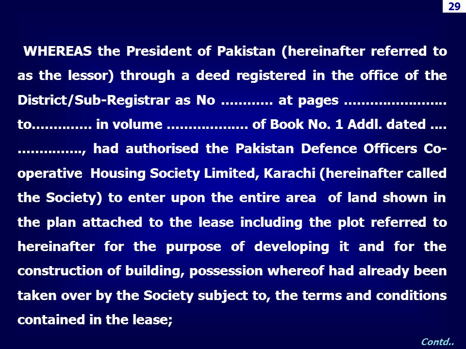 29 WHEREAS the President of Pakistan (hereinafter referred to as the lessor) through a deed registered in the office of the District/Sub-Registrar as