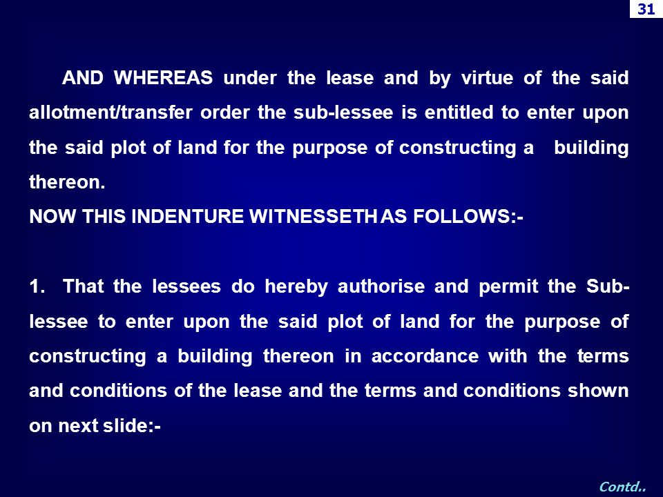 AND WHEREAS under the lease and by virtue of the said allotment/transfer order the sub-lessee is entitled to enter upon the said plot of land for the