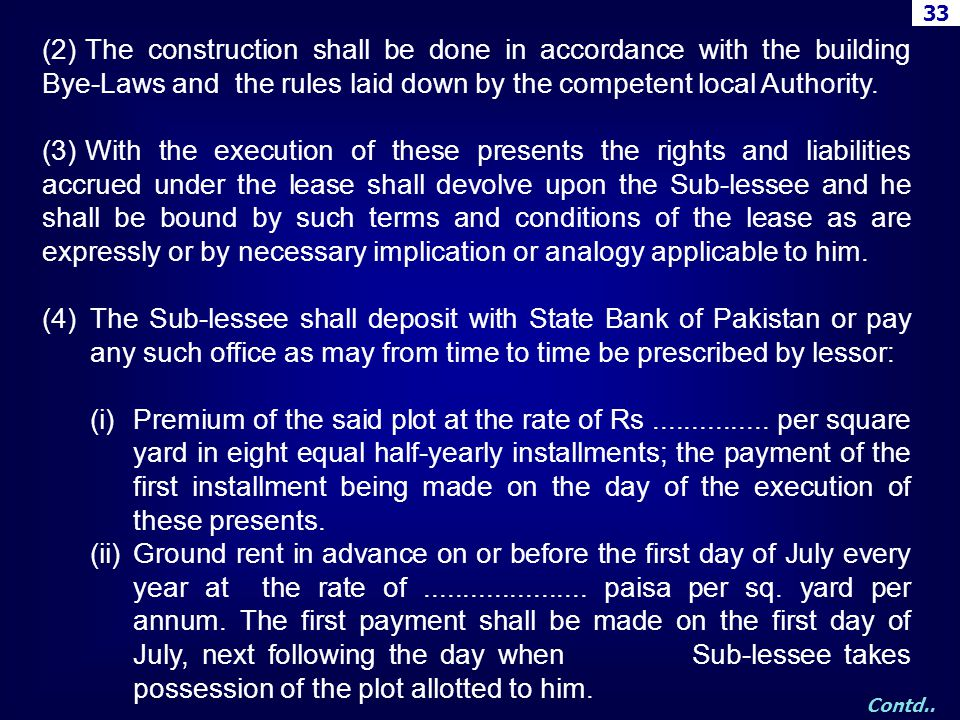 (2)The construction shall be done in accordance with the building Bye-Laws and the rules laid down by the competent local Authority. (3)With the execu