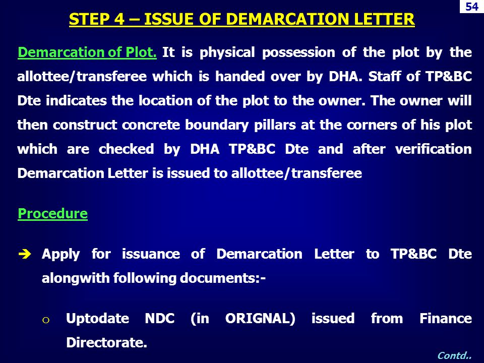 Demarcation of Plot.It is physical possession of the plot by the allottee/transferee which is handed over by DHA. Staff of TP&BC Dte indicates the loc