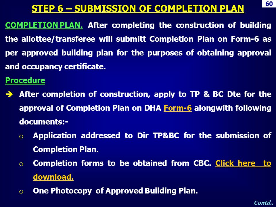 60 STEP 6 – SUBMISSION OF COMPLETION PLAN Contd.. COMPLETION PLAN.After completing the construction of building the allottee/transferee will submitt C
