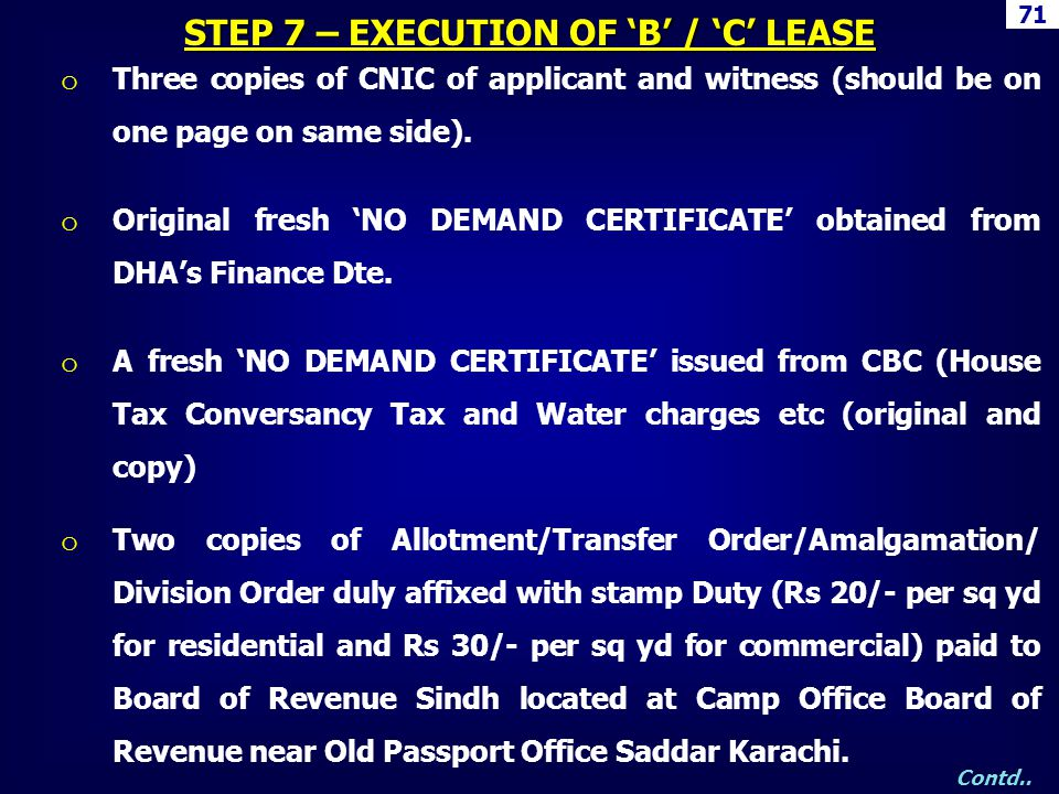 71 o Three copies of CNIC of applicant and witness (should be on one page on same side). o Original fresh NO DEMAND CERTIFICATE obtained from DHAs Fin