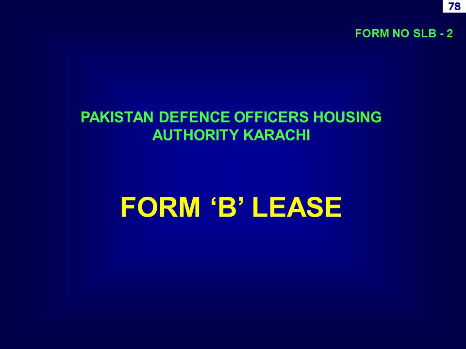 PAKISTAN DEFENCE OFFICERS HOUSING AUTHORITY KARACHI FORM B LEASE FORM NO SLB - 2 78