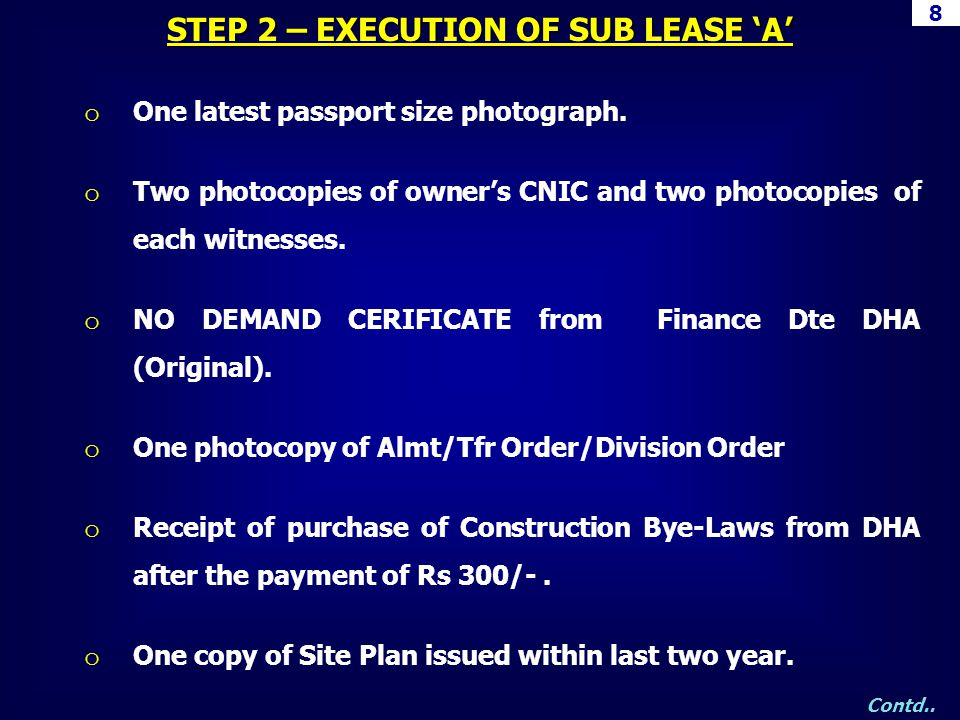 o One latest passport size photograph. o Two photocopies of owners CNIC and two photocopies of each witnesses. o NO DEMAND CERIFICATE from Finance Dte
