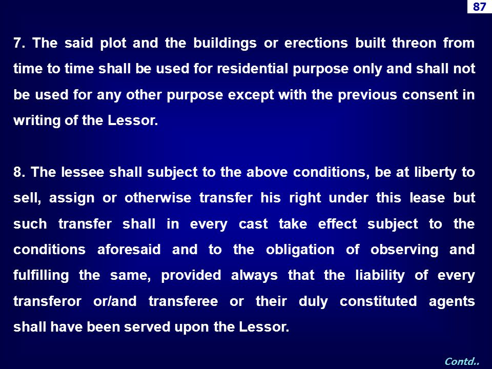 7. The said plot and the buildings or erections built threon from time to time shall be used for residential purpose only and shall not be used for an