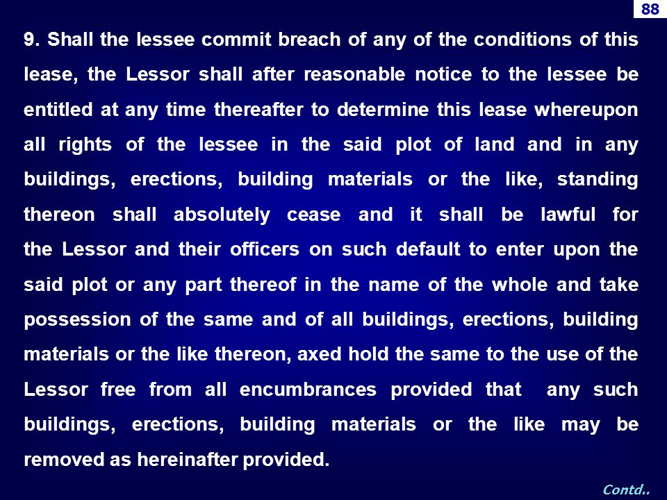 9. Shall the lessee commit breach of any of the conditions of this lease, the Lessor shall after reasonable notice to the lessee be entitled at any ti