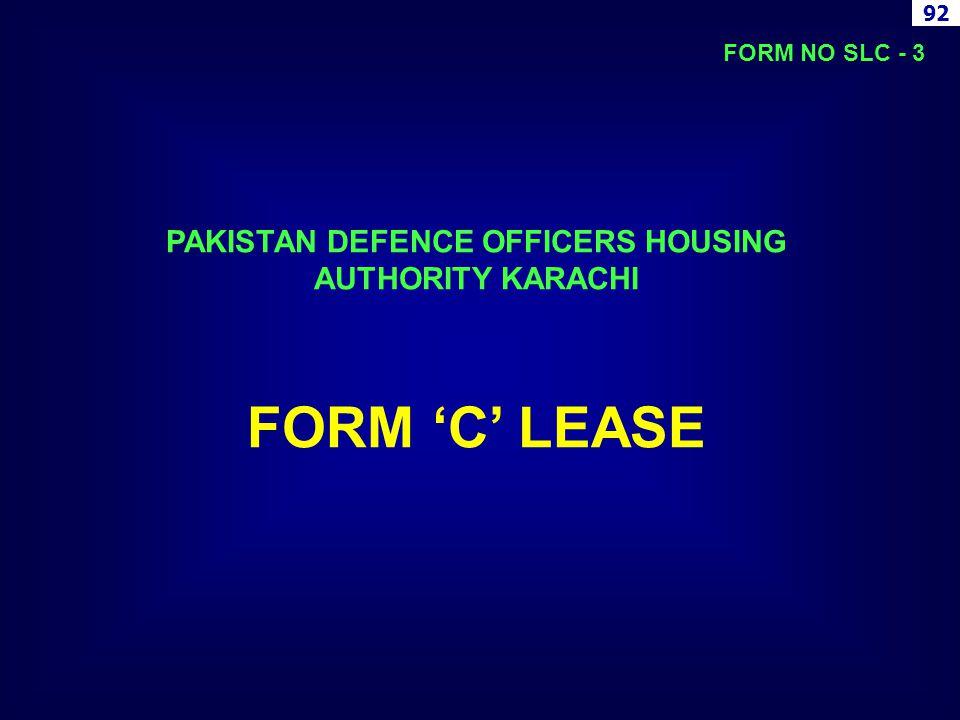 PAKISTAN DEFENCE OFFICERS HOUSING AUTHORITY KARACHI FORM C LEASE FORM NO SLC - 3 92