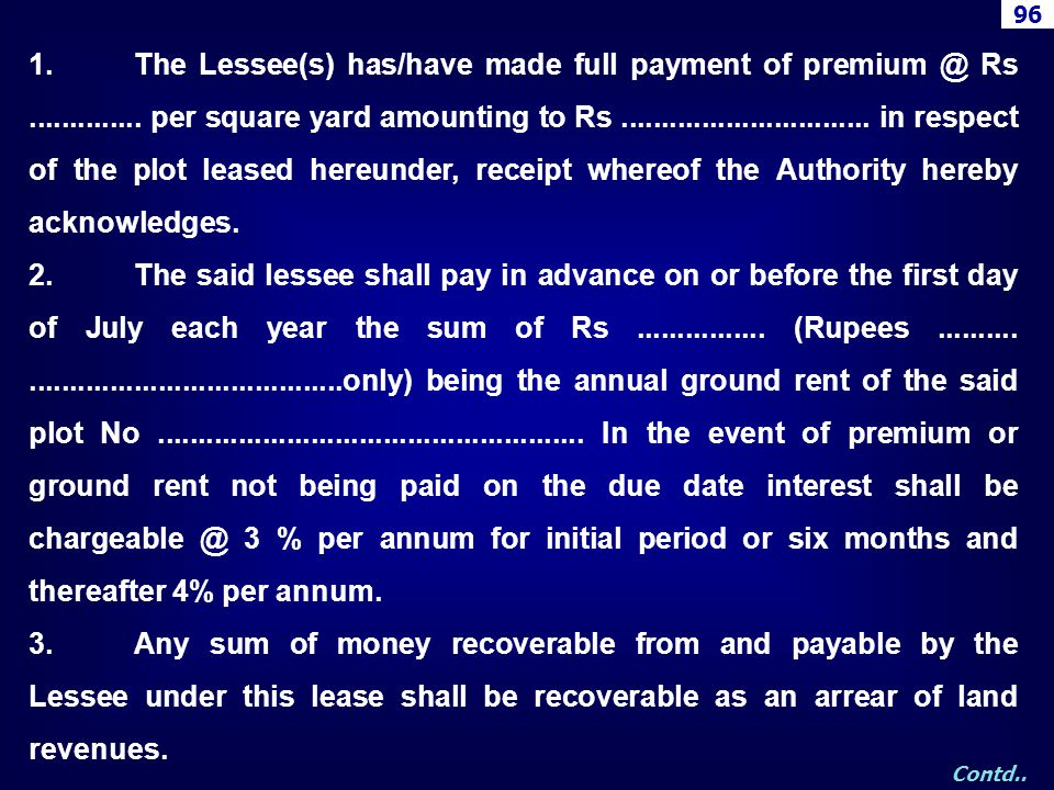 1.The Lessee(s) has/have made full payment of premium @ Rs.............. per square yard amounting to Rs............................... in respect of