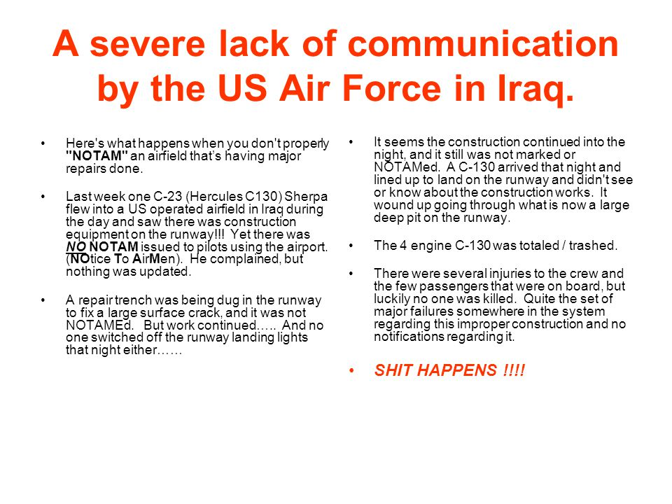 A severe lack of communication by the US Air Force in Iraq.