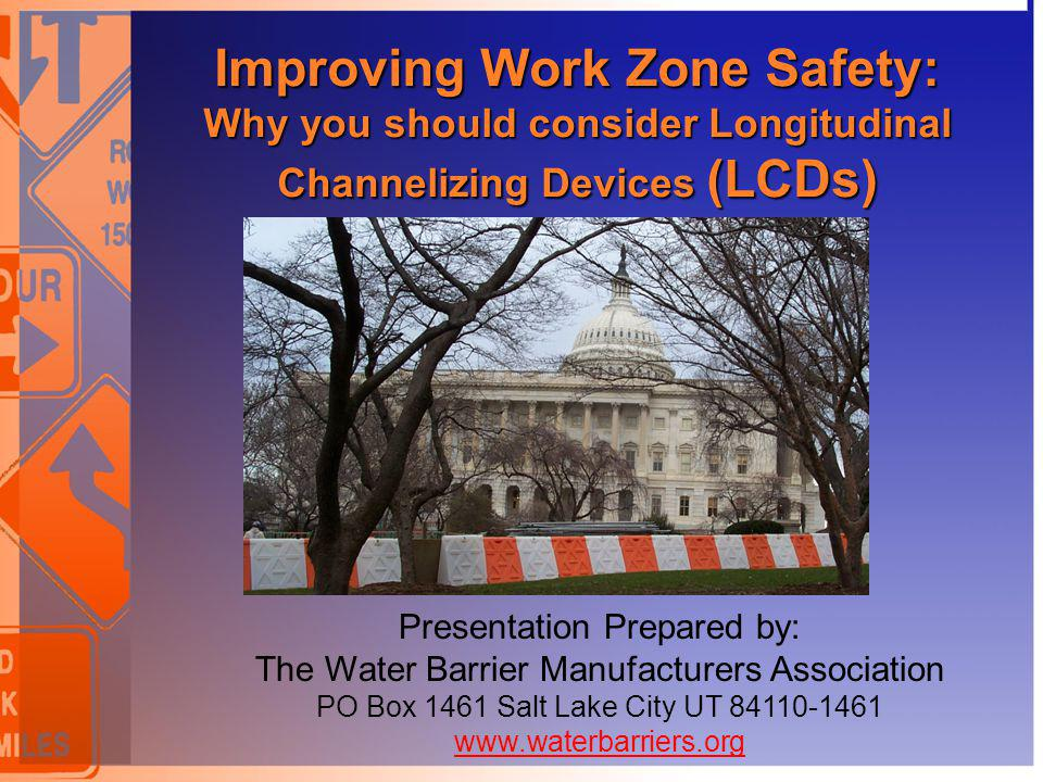 Improving Work Zone Safety: Why you should consider Longitudinal Channelizing Devices (LCDs) Improving Work Zone Safety: Why you should consider Longi