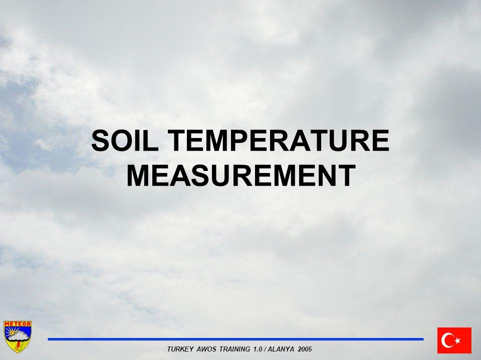 TURKEY AWOS TRAINING 1.0 / ALANYA 2005 SOIL TEMPERATURE MEASUREMENT