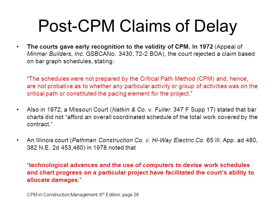 Post-CPM Claims of Delay The courts gave early recognition to the validity of CPM. In 1972 (Appeal of Minmar Builders, Inc. GSBCANo. 3430, 72-2 BOA),