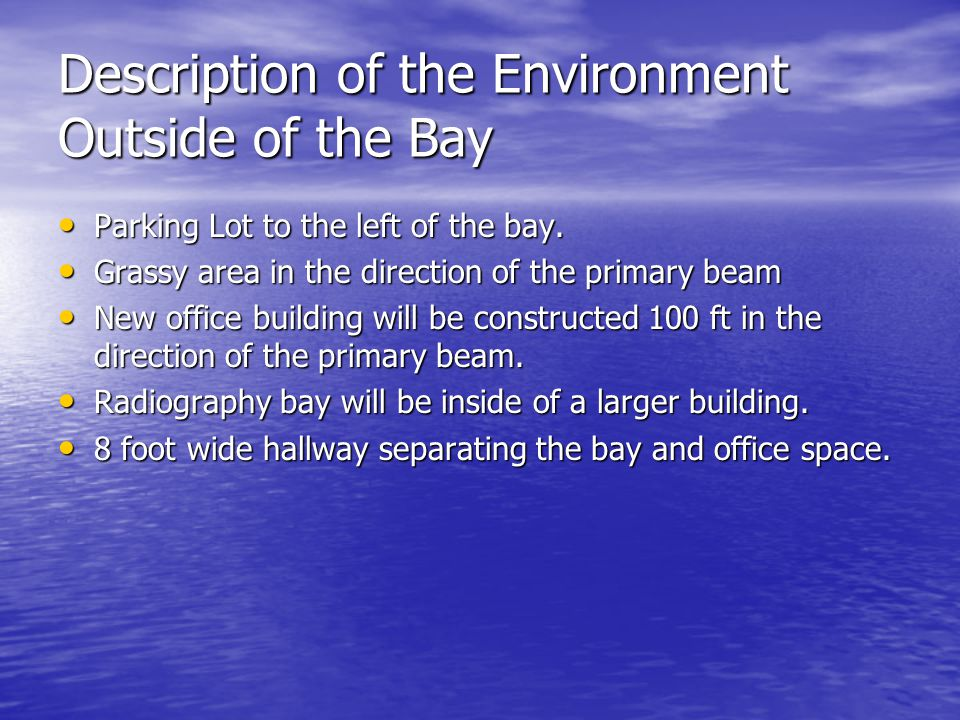Description of the Environment Outside of the Bay Parking Lot to the left of the bay.